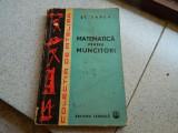 Matematica pentru muncitori, St. Zarea. Ed. Tehnica, 1963
