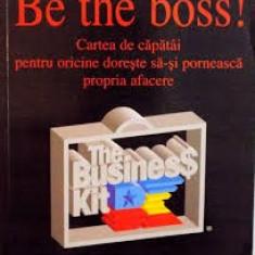be the boss cartea de capatai pentru oricine doreste sa-si porneasca propria afa