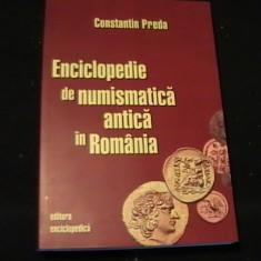 ENCICLOPEDIA DE NUMISMATICA ANTICA IN ROMANIA-CONSTANTIN PREDA-328 PG-, Alta editura