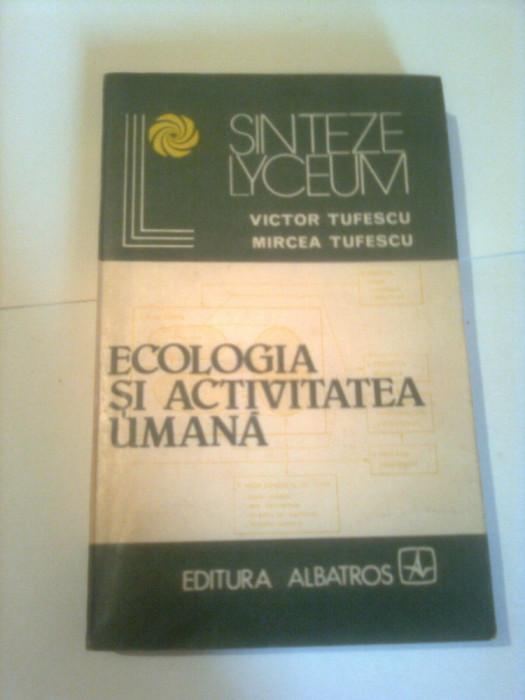 ECOLOGIA SI ACTIVITATEA UMANA ( SINTEZE LYCEUM )  ~ VICTOR si MIRCEA TUFESCU