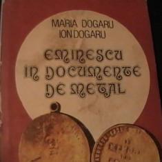 EMINESCU IN DOCUMENTE DE METAL-MARIA +ION DOGARU-, Alta editura