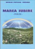 NICOLAE POPESCU-FRASINEI - MAREA IUBIRE ( POEZII )