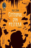 Cititorul din pestera Ed.2017 - Rui Zink