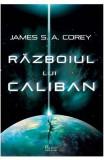 Razboiul lui Caliban - James S. A. Corey