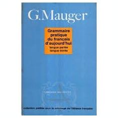 C.mauger grammaire pratique du francais dțaujourdui 1962