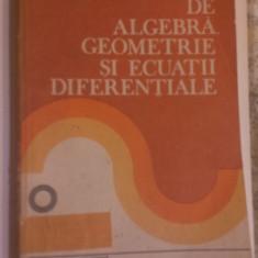 PROBLEME DE ALGEBRA, GEOMETRIE , SI  ECUATII  DIFERENTIALE