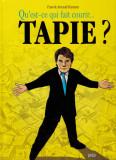 Qu'est-ce qui fait courir TAPIE ?