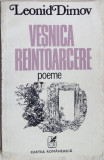 LEONID DIMOV - VESNICA REINTOARCERE (POEME) [editia princeps, 1982]
