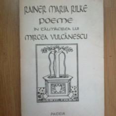 D8 POEME IN TALMACIREA LUI MIRCEA VULCANESCU - RAINER MARIA RILKE