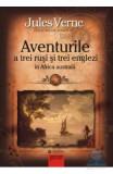 Aventurile a trei rusi si trei englezi in Africa Australa - Jules Verne, Jules Verne