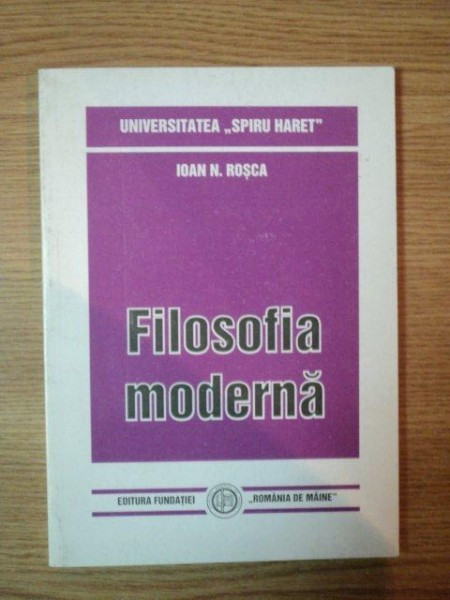 FILOSOFIA MODERNA de IOAN N. ROSCA, BUC. 1999 foto mare