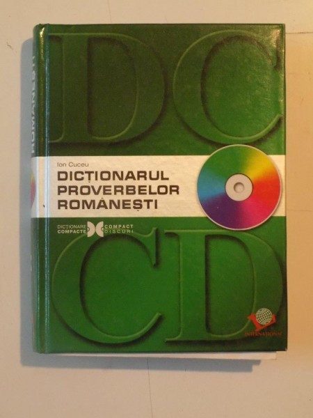 DICTIONARUL PROVERBELOR ROMANESTI de ION CUCEU . 2006 foto mare