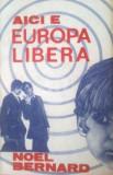 Aici e Europa libera (Ed. Observator)