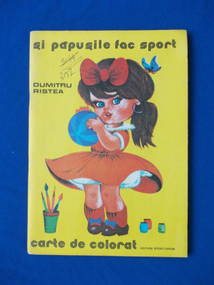 DUMITRU RISTEA - SI PAPUSILE FAC SPORT ( CARTE DE COLORAT ) - 1977 foto
