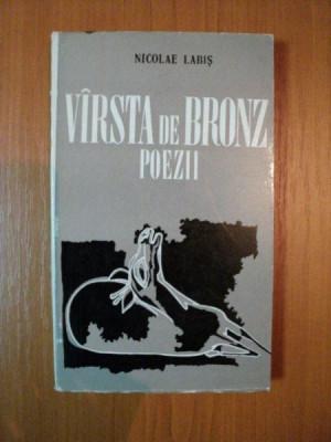 VARSTA DE BRONZ , POEZII de NICOLAE LABIS , 1971 foto