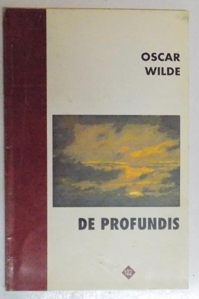 DE PROFUNDIS CU CATEVA AMINTIRI DESPRE OSCAR WILDE ALE LUI ANDRE GIDE de OSCAR WILDE , 1996