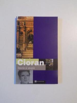 ISTORIE SI UTOPIE de CIORAN , 2002 foto