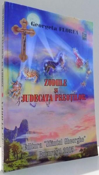 ZODIILE SI JUDECATA PREOTILOR de GEORGETA FLOREA , 2005