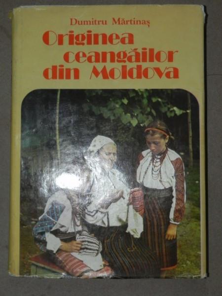ORIGINEA CEANGAILOR DIN MOLDOVA-DUMITRU MARTINAS BUCURESTI 1985