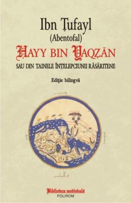 Ibn Țufayl - Hayy bin Yaqzan sau din tainele înțelepciunii răsăritene foto