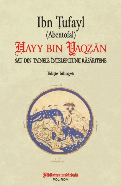 Ibn Țufayl - Hayy bin Yaqzan sau din tainele înțelepciunii răsăritene