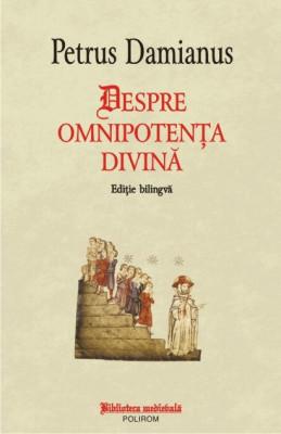 Petrus Damianus - Despre omnipotența divină ( ediție bilingvă ) foto