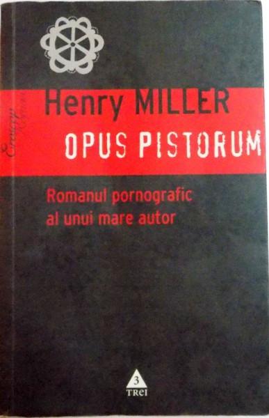 OPUS PISTORUM de HENRY MILLER , 2009