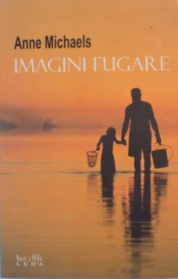 IMAGINI FUGARE de ANNE MICHAELS 2008 foto