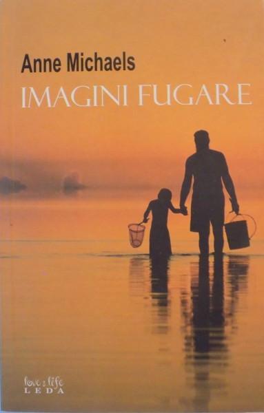 IMAGINI FUGARE de ANNE MICHAELS 2008 foto mare