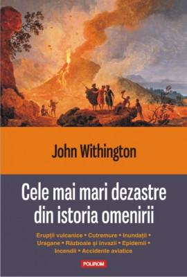 John Withington - Cele mai mari dezastre din istoria omenirii foto