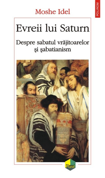 Moshe Idel - Evreii lui Saturn foto mare