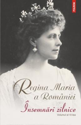 Regina Maria a României - Însemnări zilnice ( vol. 6 ) foto