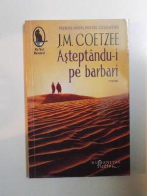 ASTEPTANDU-I PE BARBARI de J.M. COETZEE , 2014 foto