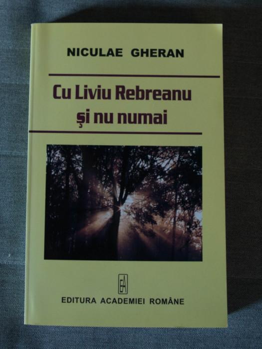 Niculae Gheran - Cu Liviu Rebreanu și nu numai