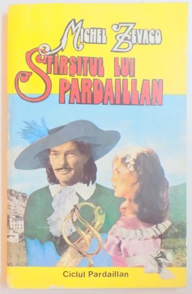 SFARSITUL LUI PARDAILLAN de MICHEL ZEVACO , 1992