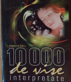 10000 DE VISE INTERPRETATE-PAMELA BALL
