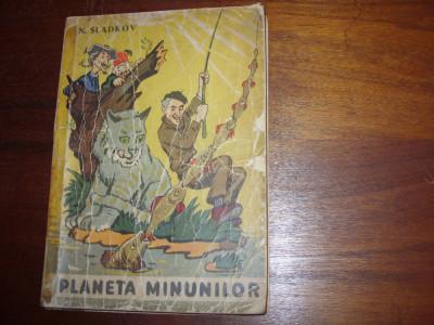 N.  SLADCOV  -  PLANETA  MINUNILOR   ( 1964, rara, ilustrata ) * foto