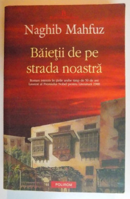 BAIETII DE PE STRADA NOASTRA de NAGHIB MAHFUZ , 2009 foto