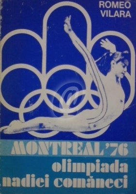 Montreal 76, olimpiada Nadiei Comaneci foto