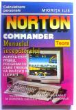 Norton Commander Manualul incepatorului de Miorița Ilie, Teora