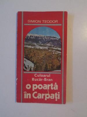 CULOARUL RUCAR-BRAN , O POARTA IN CARPATI de SIMION TEODOR, 1990 foto