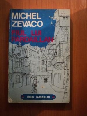 FIUL LUI PARDAILLAN de MICHEL ZEVACO , Bucuresti 1992 foto
