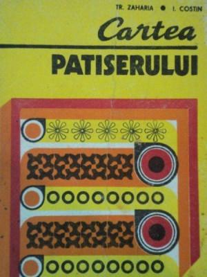 CARTEA PATISERULUI de TR. ZAHARIA , I. COSTIN 1978 foto