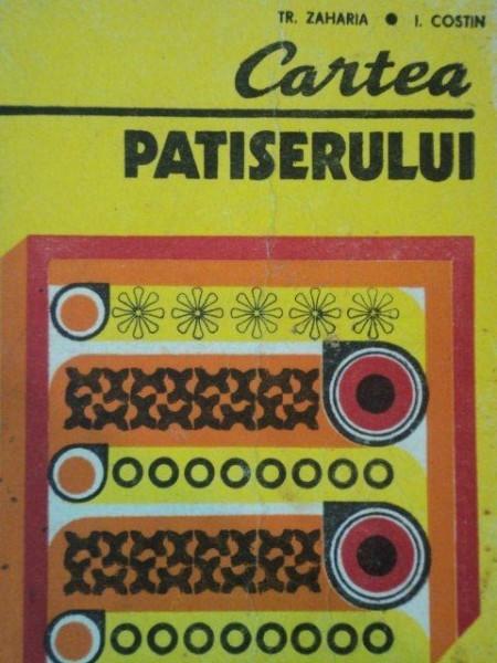 CARTEA PATISERULUI de TR. ZAHARIA , I. COSTIN 1978 foto mare