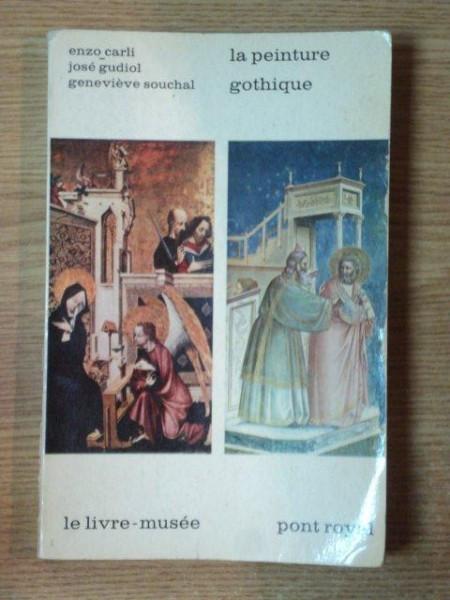 LA PEINTURE GOTHIQUE de JOSE GUDIOL , GENEVIEVE SOUCHAL , ENZO CARLI , 1964