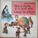 ALBA CA ZAPADA SI CEI SAPTE PITICI * CASUTA DIN PADURE Fratii Grimm (DISC VINIL)