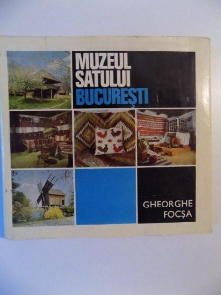 MUZEUL SATULUI BUCURESTI de GHEORGHE FOCSA, BUCURESTI 1972 foto mare
