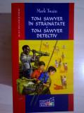 Mark Twain - Tom Sawyer in strainatate * Tom Sawyer detectiv