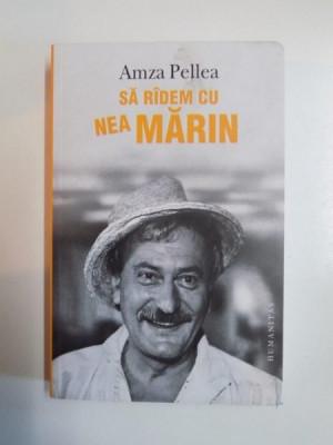 SA RADEM CU NEA MARIN de AMZA PELLEA foto