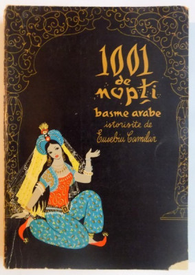 1001 DE NOPTI , BASME ARABE ISTORISITE DE EUSEBIU CAMILAR , VOL IV , 1963 foto
